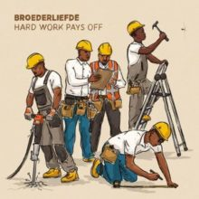 Broederliefde Hard Work Pays Off
