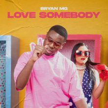 Love somebody Bryan Mg
