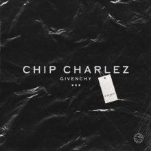 Givenchy Lyrics Chip Charlez