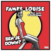 Famke Louise - Ben Je Down