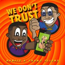 We Don't Trust (ft. Young Ellens)