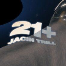 21+ lyrics jacin trill
