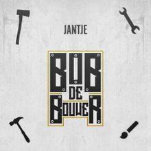 Jantje Bob De Bouwer