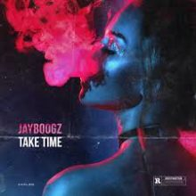Jayboogz - Take Time