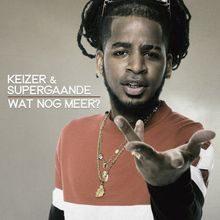 Keizer Wat Nog Meer (ft. Supergaande)