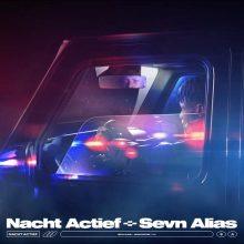 Nacht Actief Lyrics Sevn Alias