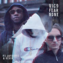 Vic9 - Fear None