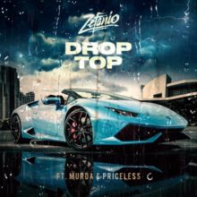 Drop Top Lyrics Zefanio